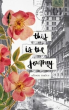 Alison Malee This Is the Journey