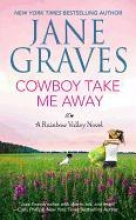 Graves, Jane Cowboy Take Me Away