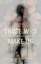 Those Who Make Us
