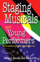 Novelly, Maria C. Staging Musicals for Young Performers