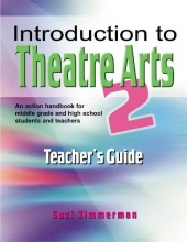 Zimmerman, Suzi Introduction to Theatre Arts 2 Teacher`s Guide