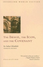 Khalifeh, Sahar The Image, the Icon, and the Covenant