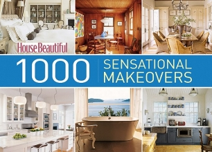 House Beautiful: 1000 Sensational Makeovers