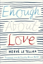 Le Tellier, Herve Enough about Love