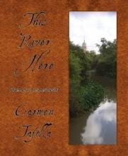Tafolla, Carmen This River Here