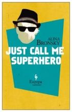 Bronsky, Alina Just Call Me Superhero