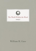Gass, William H. The World Within the Word