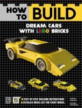 Mattia Zamboni,   George Panteleon How to Build Dream Cars with LEGO Bricks