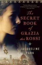 Park, Jacqueline The Secret Book of Grazia Dei Rossi