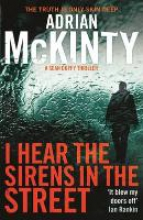 McKinty, Adrian I Hear the Sirens in the Street