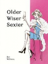 Williams, Bev Older, Wiser, Sexier (Women)