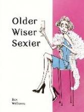 Williams, Bev Older, Wiser, Sexier