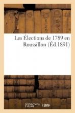 Torreilles, Ph. Les A0/00lections de 1789 En Roussillon
