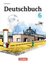 Bowien, Petra,   Holthuis-Huff, Susanne,   Ihlo, Birgit,   Scheuringer-Hillus, Luzia,Deutschbuch 6. Schuljahr. Schülerbuch Gymnasium Östliche Bundesländer und Berlin