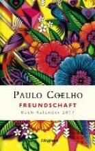 Coelho, Paulo Freundschaft - Buch-Kalender 2017