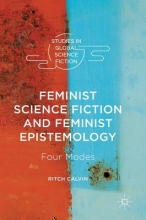 Calvin, Ritch Feminist Science Fiction and Feminist Epistemology