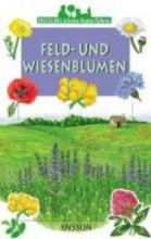 Bustarret, Nicole Ensslins kleine Naturführer. Feld- und Wiesenblumen
