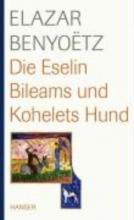 Benyoetz, Elazar Die Eselin Bileams und Kohelets Hund