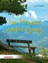 Huber, Ingrid Im Herzen noch so jung