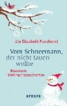 Mordhorst, Ute Elisabeth Vom Schneemann, der nicht tauen wollte