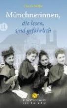 Teibler, Claudia Münchnerinnen, die lesen, sind gefährlich