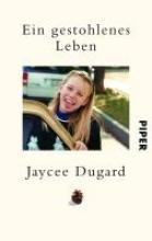 Dugard, Jaycee Ein gestohlenes Leben