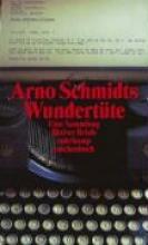 Schmidt, Arno Arno Schmidts Wundert�te
