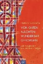 Bonhoeffer, Dietrich Von guten Mchten wunderbar geborgen