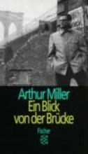 Miller, Arthur Ein Blick von der Brücke