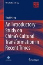 Yunzhi Geng An Introductory Study on China`s Cultural Transformation in Recent Times