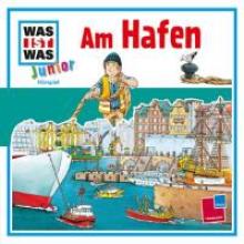 Buse, Butz Was ist was Junior Hrspiel-CD: Am Hafen