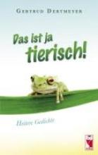 Dertmeyer, Gertrud Das ist ja tierisch!