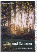 Görz, Richmuth Licht und Schatten in Momentaufnahme