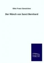 Gensichen, Otto Franz Der Mönch von Sanct Bernhard