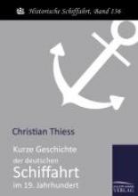 Christian Thiess Kurze Geschichte Der Deutschen Schiffahrt Im 19. Jahrhundert