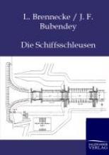 L Brennecke,   J F Bubendey Die Schiffsschleusen