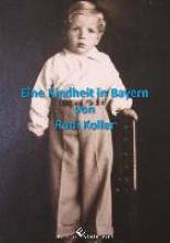 Koller, Rudi Eine Kindheit in Bayern