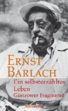 Barlach, Ernst Ein selbsterzhltes Leben