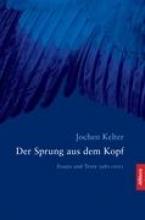 Kelter, Jochen Der Sprung aus dem Kopf