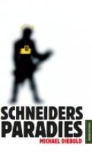 Diebold, Michael Schneiders Paradies