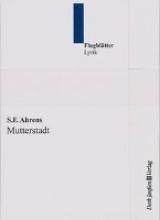 Ahrens, S. F. Mutterstadt - Gedichte