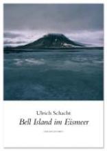 Schacht, Ulrich Bell Island im Eismeer