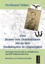 Müller, Ferdinand Vom Kessel von Oranienbaum bis zu den Endkämpfen in Ostpreußen