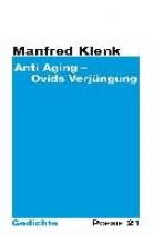 Klenk, Manfred Anti-Aging - Ovids Verj�ngung