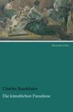 Baudelaire, Charles Die knstlichen Paradiese
