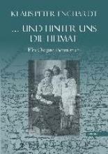 Enghardt, Klaus-Peter ... und hinter uns die Heimat