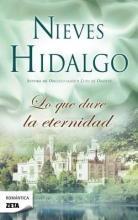Hidalgo, Nieves Lo que dure la eternidad As Eternity Could Last