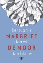 Margriet de Moor Eerst grijs dan wit dan blauw