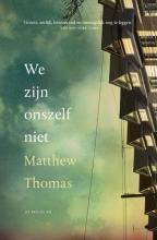 Thomas, Matthew We zijn onszelf niet