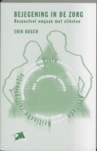 E. Bosch , Bejegening in de zorg